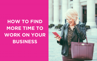 How to Find More Time to Work on Your Business